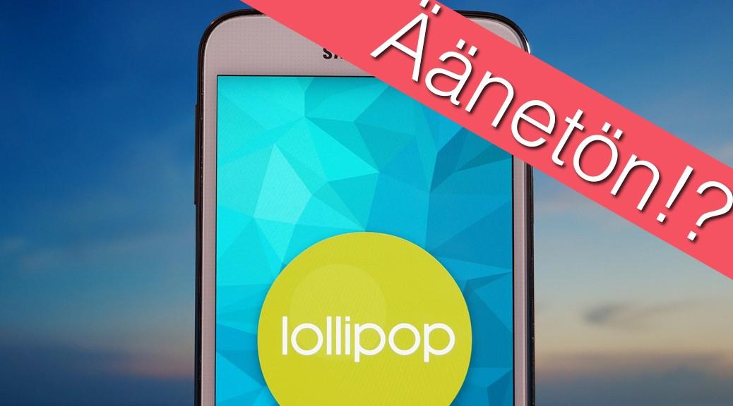 Galaxy S5 Lollipop, äänetön